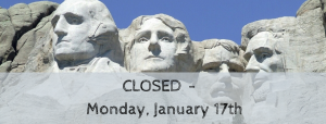 Closed for Presidents' Day - Monday, Feb 17th